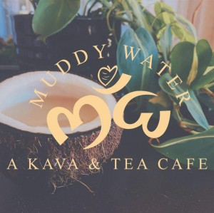 Muddy Water Kava & Tea